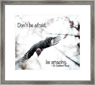 Don't Be Afraid Framed Print by Kerri Farley