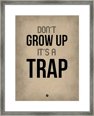 Don't Grow Up It's A Trap 2 Framed Print by Naxart Studio