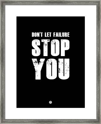 Don't Let Failure Stop You 1 Framed Print by Naxart Studio