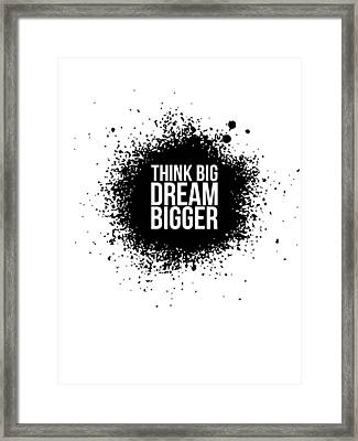 Dream Bigger Poster White Framed Print by Naxart Studio