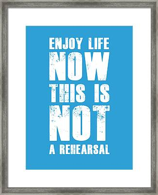 Enjoy Life Now Poster  Blue Framed Print by Naxart Studio
