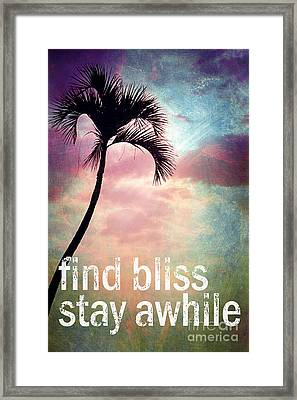 Find Bliss Stay Awhile Framed Print by Sylvia Cook