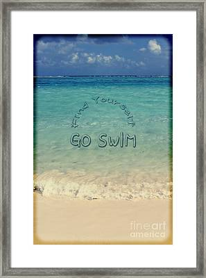 Find Yourself Go Swim Tropical Beach Motivational Quote Framed Print by Beverly Claire Kaiya
