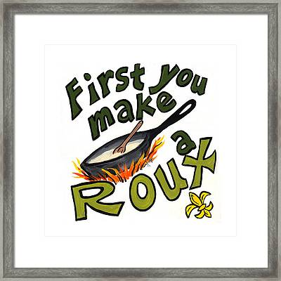 First You Make A Roux Framed Print by Elaine Hodges