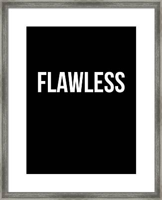 Flawless Poster Framed Print by Naxart Studio
