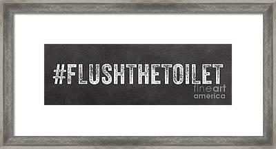 Flush The Toilet Framed Print by Linda Woods