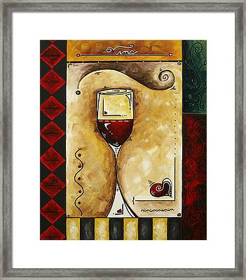 For Wine Lovers Only Original Madart Painting Framed Print by Megan Duncanson