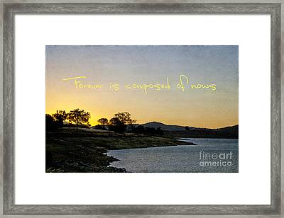 Forever Is Composed Of Nows Framed Print by Linda Lees