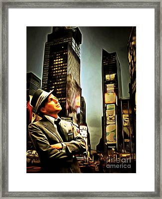 Frank Sinatra If I Can Make It Here New York 20150126brun Framed Print by Wingsdomain Art and Photography