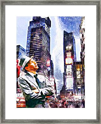 Frank Sinatra If I Can Make It Here New York New York 20150126wcstyle Framed Print by Wingsdomain Art and Photography