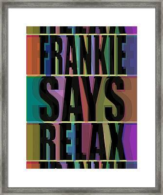 Frankie Says Relax Frankie Goes To Hollywood Framed Print by Tony Rubino
