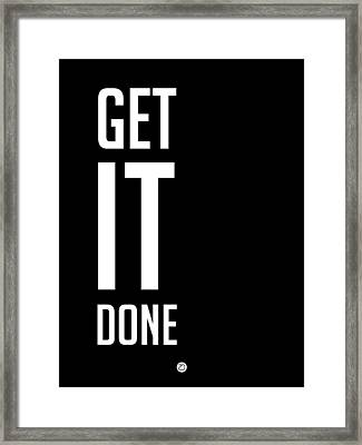 Get It Done Poster Black Framed Print by Naxart Studio