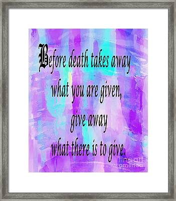 Give Away What There Is To Give Framed Print by Barbara Griffin