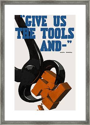 Give Us The Tools - Ww2 Framed Print by War Is Hell Store