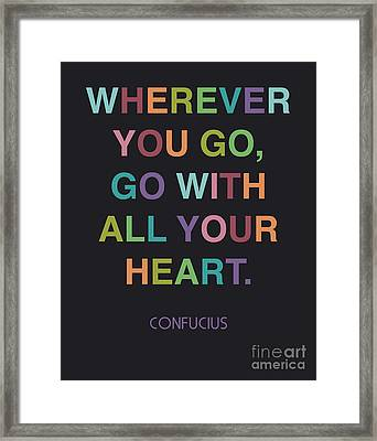Go With All Your Heart Framed Print by Cindy Greenbean
