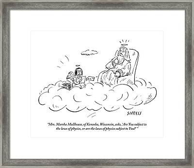 God Entertains Prayers From Earth Framed Print by David Sipress