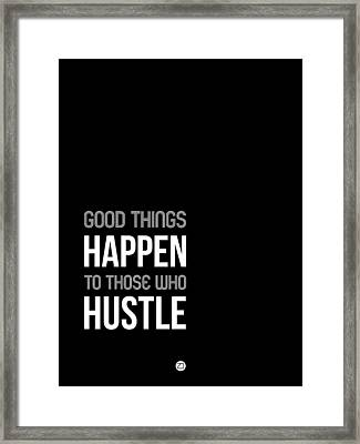 Good Thing Happen Poster Black And White Framed Print by Naxart Studio