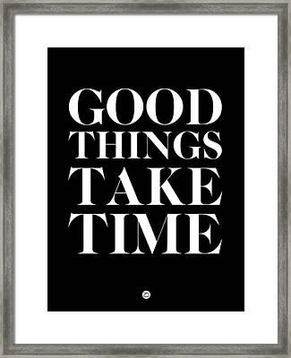 Good Things Take Time 1 Framed Print by Naxart Studio