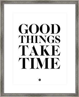 Good Things Take Time 2 Framed Print by Naxart Studio