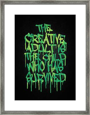 Graffiti Tag Typography The Creative Adult Is The Child Who Has Survived  Framed Print by Philipp Rietz