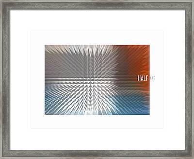 Half Life Framed Print by Bob Salo