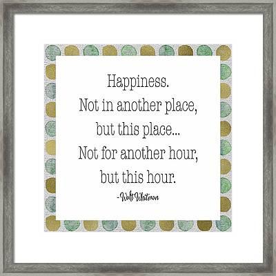 Happiness - Walt Whitman Framed Print by Tara Moss
