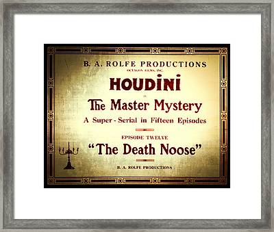 Harry Houdini Master Of Mystery - Episode 12 - The Death Noose Framed Print by The  Vault - Jennifer Rondinelli Reilly