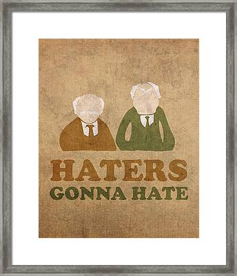 Haters Gonna Hate Statler And Waldorf Muppet Humor Framed Print by Design Turnpike