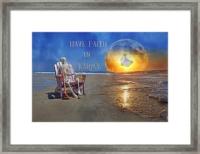 Have Faith In Karma Framed Print by Betsy C Knapp