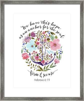 Hebrews 6-19 Floral Anchor Framed Print by Tara Moss