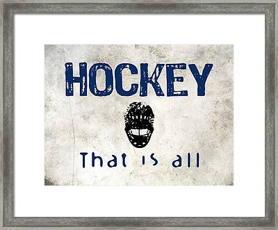 Hockey That Is All Framed Print by Flo Karp