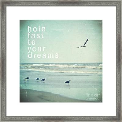 Hold Fast To Your Dreams Framed Print by Sylvia Cook