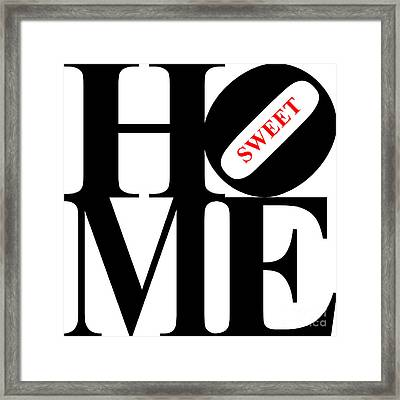 Home Sweet Home 20130713 Black White Red Framed Print by Wingsdomain Art and Photography