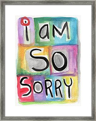 I Am So Sorry Framed Print by Linda Woods