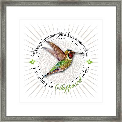 I Am Who I Am Supposed To Be Framed Print by Amy Kirkpatrick