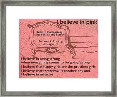 I Believe In Pink Framed Print by Georgia Fowler