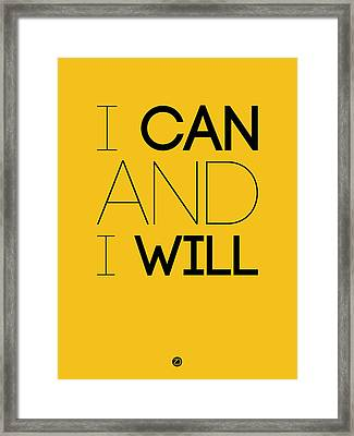 I Can And I Will Poster 2 Framed Print by Naxart Studio