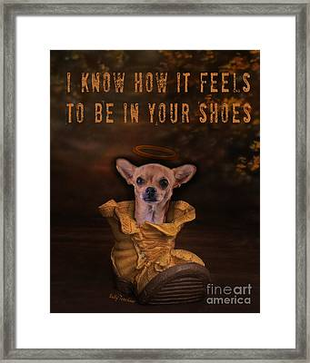 I Know How It Feels To Be In Your Shoes Framed Print by Kathy Tarochione