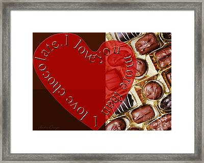 I Love You More Than I Love Chocolate 4 Framed Print by Andee Design