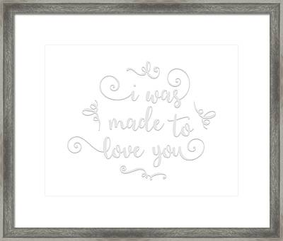 I Was Made To Love You Framed Print by Tara Moss