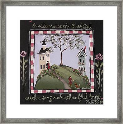 I Will Praise The Lord Framed Print by Catherine Holman