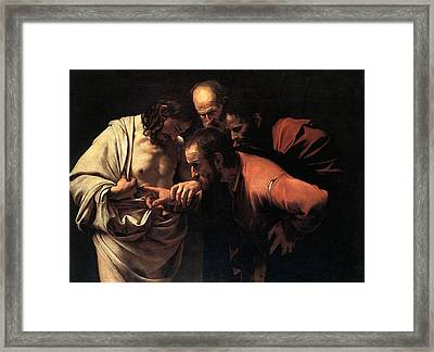 Incredulity Of Saint Thomas Framed Print by Michelangelo Caravaggio