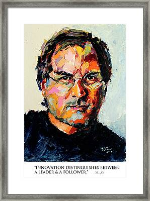 Innovation Distinguishes Between A Leader And A Follower Steve Jobs Framed Print by Derek Russell