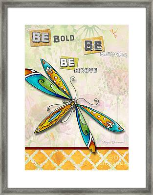 Inspirational Uplifting Dragonfly Floral Art Be Bold Be Beautiful Be Brave By Megan Duncanson Framed Print by Megan Duncanson