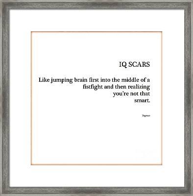 Iq Scars Framed Print by Steven  Digman