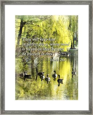 Isaiah 26 3 Thou Wilt Keep Him In Perfect Peace Framed Print by Susan Savad