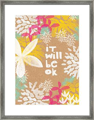 It Will Be Ok- Floral Design Framed Print by Linda Woods