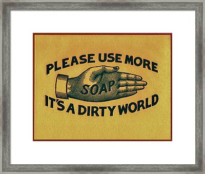 It's A Dirty World Framed Print by Dale Michels