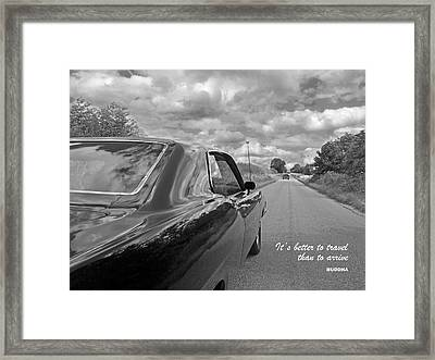 It's Better To Travel Than To Arrive Framed Print by Gill Billington