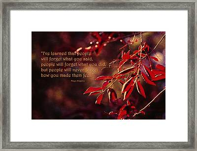 I've Learned - Maya Angelou Framed Print by Maria Angelica Maira